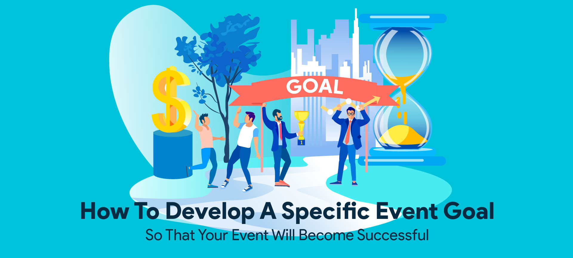 How To Develop Good Event Goal