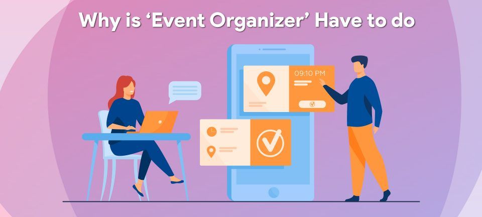 Why Event Organizer Is Important To Have An Successful Event